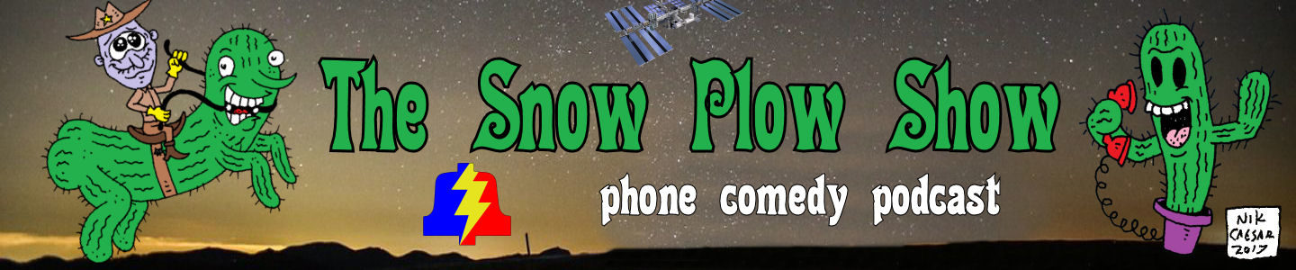 TSPS Episode 579 – Hey Look A Show – The Snow Plow Show